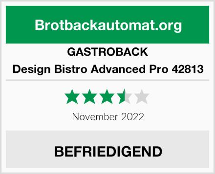 GASTROBACK Design Bistro Advanced Pro 42813 Test