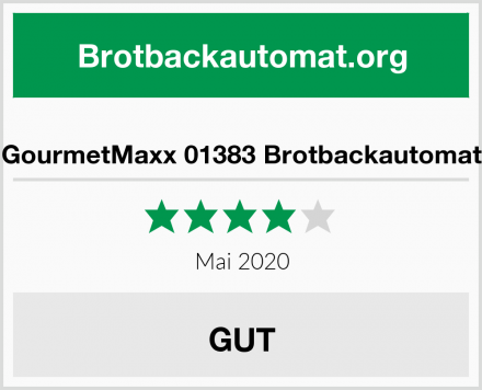 GourmetMaxx 01383 Brotbackautomat Test